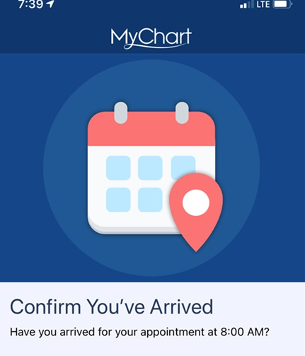 MyChart's Hello Patient lets you enable your smartphone to indicate you have arrived for your in-person appointment.