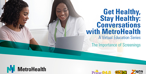 Get healthy, stay healthy: conversations with MetroHealth - a virtual education series